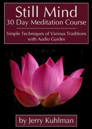 Still Mind 30 Day Meditation Course  by  Jerry Kuhlman