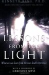 Lessons from the Light: What We Can Learn from the Near-Death Experience