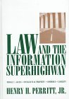 Law and the Information Superhighway: Privacy, Access, Intellectual Property, Commerce, Liabilty  by  Henry H. Perritt Jr.
