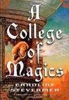 A College of Magics (A College of Magics, #1)