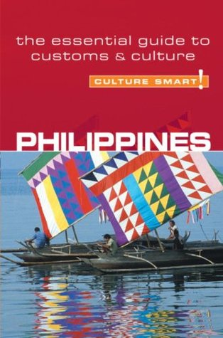 Philippines - Culture Smart!: The Essential Guide to Customs & Culture  by  Graham Colins-Jones