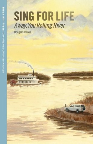 Sing for Life: Away, You Rolling River (Contemporary American Novellas) Douglas Cowie