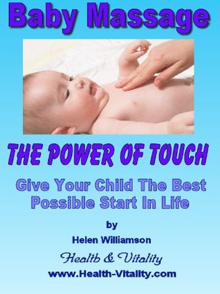 Baby Massage - The Healing Power Of Touch Helen Williamson
