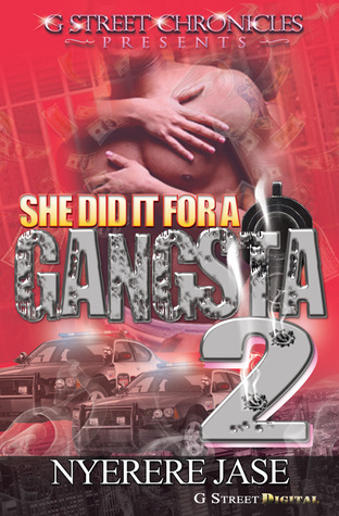 She Did It For A Gangsta 2 Nyerere Jase