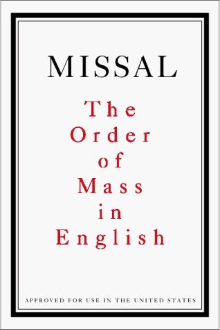 Missal: The Order of Mass in English International Commission on English in the Liturgy