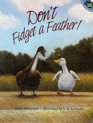 Dont Fidget A Feather Erica Silverman