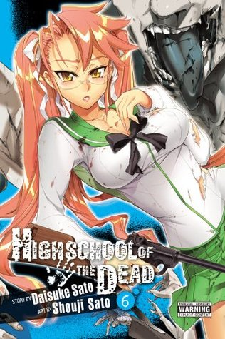 Highschool of the Dead, Vol. 6 (Highschool of the Dead, #6)