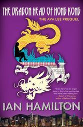 The Dragon Head of Hong Kong (Ava Lee, #0.5)