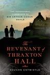 The Revenant of Thraxton Hall: The Paranormal Casebooks of Sir Arthur Conan Doyle
