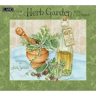 The Lang Herb Garden 2014 Calendar  by  Jane Shasky