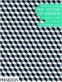 The Sense of Order (Wrightsman Lectures 9) E.H. Gombrich