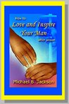 How to Love & Inspire Your Man After Prison