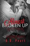 Almost Broken Up (Almost Bad Boys, #1.5)