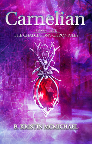 Carnelian (Chalcedony Chronicles, #1)