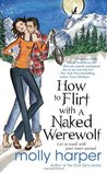 How to Flirt with a Naked Werewolf (Naked Werewolf, #1)