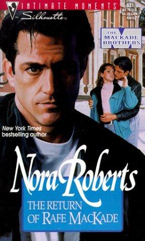 The Return of Rafe MacKade  -  by Nora Roberts