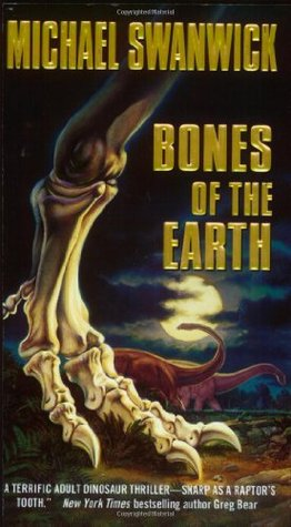 Bones of the Earth [reseed] - Michael Swanwick