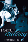 Fortune Calling by Hunter S. Jones