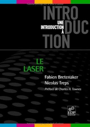 Laser : 50 ans de découvertes de F. Bretenaker et N. Treps. Crédits goodreads : http://goo.gl/7sspwU