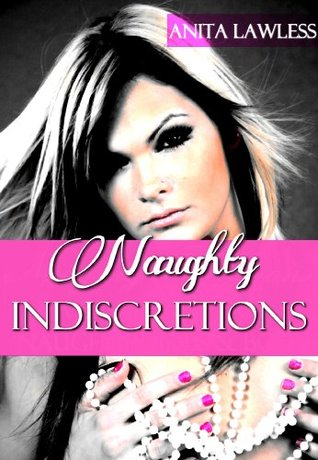 Naughty Indiscretions Collection  by  Anita Lawless