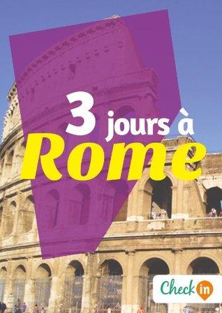 3 jours à Rome: Des cartes, des bons plans et les itinéraires indispensables  by  Samuel Pauwels