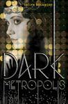 Dark Metropolis (Dark Metropolis, #1)