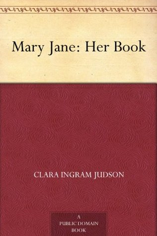 Mary Jane: Her Book Clara Ingram Judson