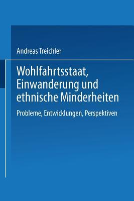 Wohlfahrtsstaat, Einwanderung Und Ethnische Minderheiten Andreas Treichler