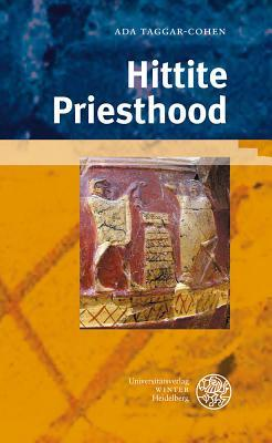 Hittite Priesthood  by  Ada Taggar-Cohen