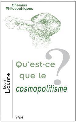 Quest-Ce Que Le Cosmopolitisme? Louis Lourme