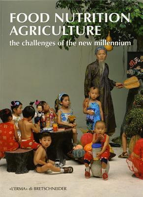 Food Nutrition Agriculture: The Challenges of the New Millennium  by  Alberto Michelini