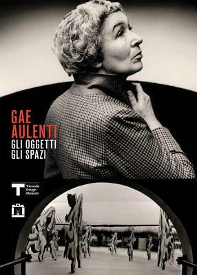 Gae Aulenti: Objects, Spaces  by  Gae Aulenti