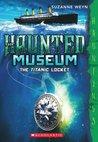 The Titanic Locket (The Haunted Museum #1)