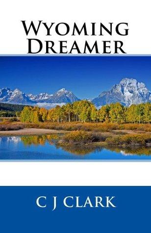Wyoming Dreamer C.J. Clark