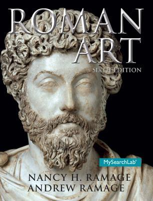 Roman Art Plus Mysearchlab with Pearson Etext -- Access Card Package Nancy H Ramage