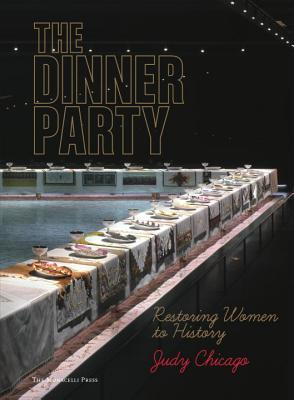 The Dinner Party: Restoring Women to History Judy Chicago