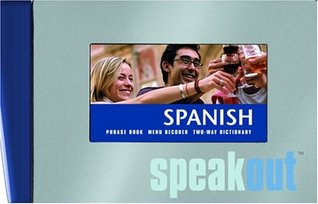 Spanish Speakout: phrase book, menu decoder, two-way dictionary  by  Map Group