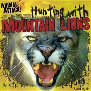 Hunting with Mountain Lions  by  Adeline Snyder
