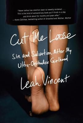 Cut Me Loose by Leah Vincent