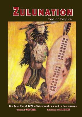 Zulunation: End of Empire  by  Gary Reed