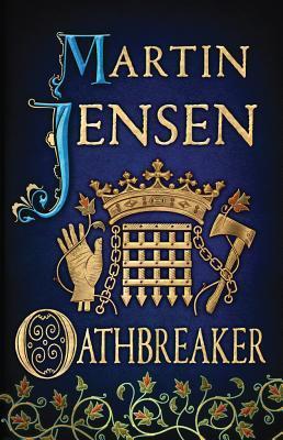 Oathbreaker (King Knud, #2) Martin Jensen