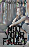 Not Your Fault by Cheyanne Young