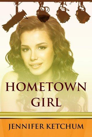 Hometown Girl  by  Jennifer Ketchum