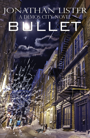 Bullet: a Demos City Novel