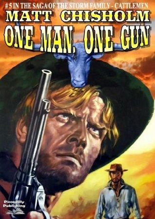 One Man, One Gun  by  Matt Chisholm