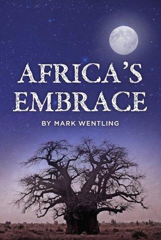 Africas Embrace Mark Wentling