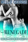 Renegade (Bad Blooded Rebel, #3)