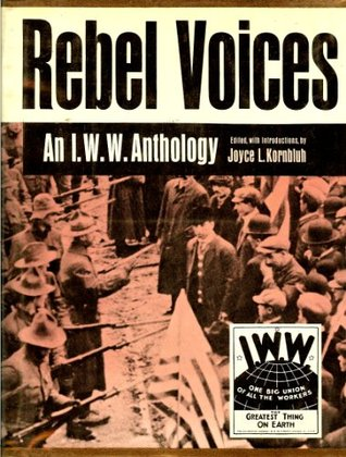 Rebel Voices:  by  Joyce L. (edited w/ introductions) Kornbluh