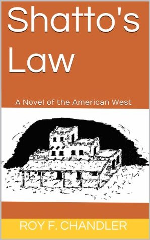 Shattos Law  by  Roy F. Chandler