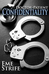 Doctor-Patient Confidentiality: Volume One (The Confidential Series, #1)